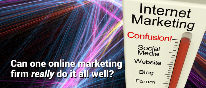 Can one online marketing firm really do it all well?
